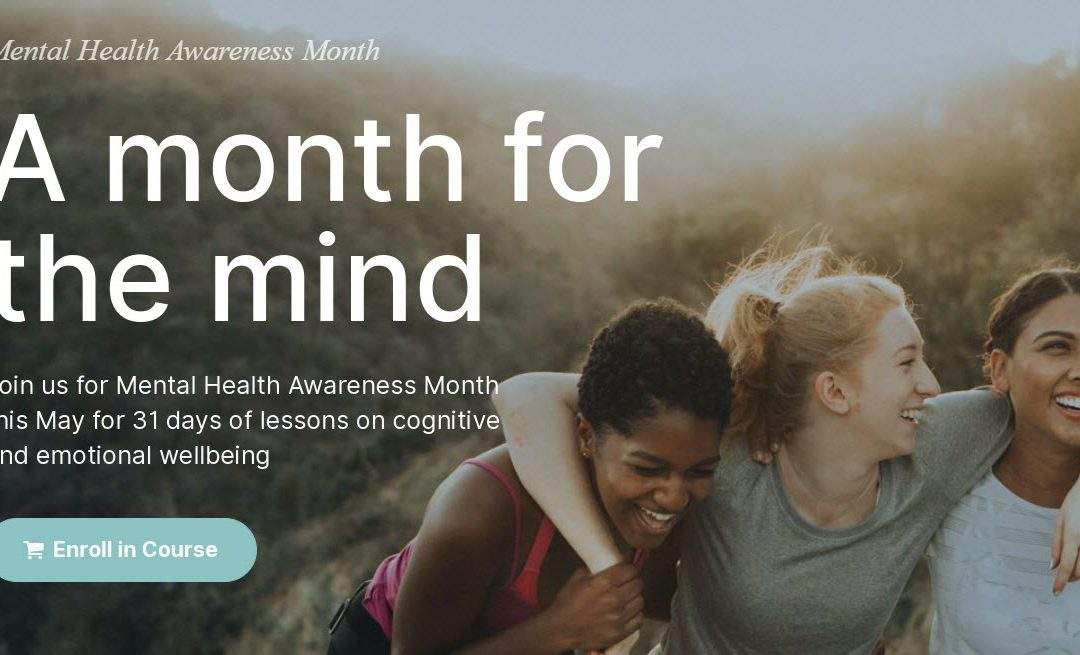 May……a month for the mind
